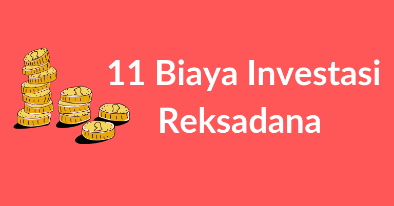 11 Biaya Investasi Reksadana