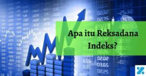 reksadana indeks adalah, pengertian, sejarah, keuntungan, dan kerugian reksadana indeks