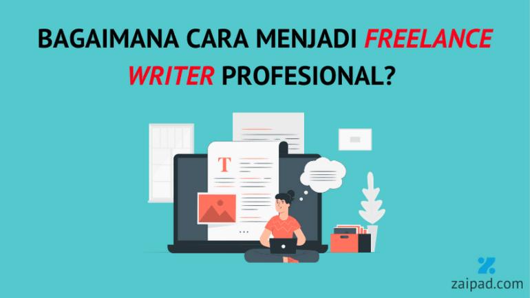 Cara menjadi freelance writer atau penulis lepas yang dibayar jutaan rupiah untuk pemula