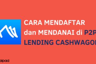 cara mendaftar dan berinvestasi di P2P lending cashwagon