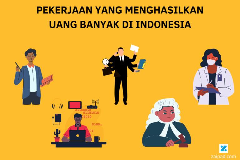 Pekerjaan yang Menghasilkan Uang Banyak di Indonesia