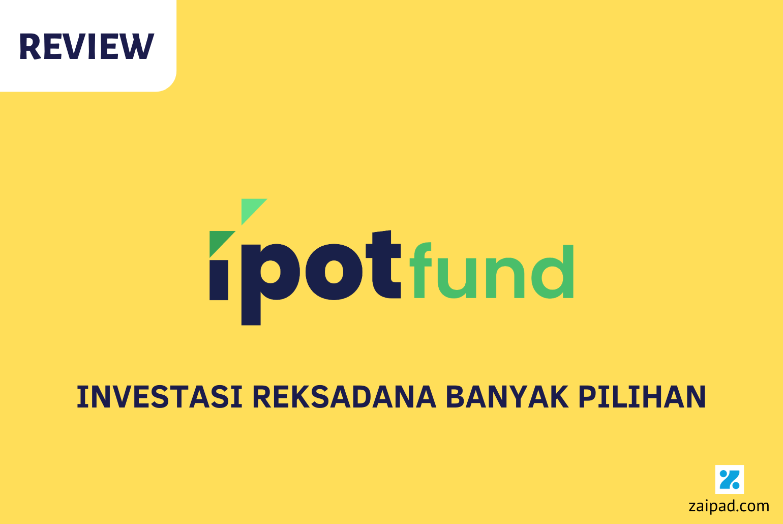Review IPOTFund aplikasi investasi reksadana